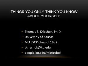 THINGS YOU ONLY THINK YOU KNOW ABOUT YOURSELF