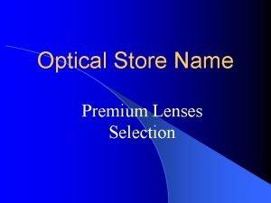 Optical Store Name Premium Lenses Selection Premium Lenses