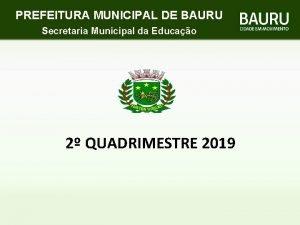 PREFEITURA MUNICIPAL DE BAURU Secretaria Municipal da Educao