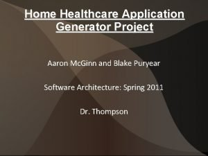 Home Healthcare Application Generator Project Aaron Mc Ginn
