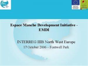 Espace Manche Development Initiative EMDI INTERREG IIIB North