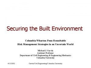 Securing the Built Environment ColumbiaWhartonPenn Roundtable Risk Management