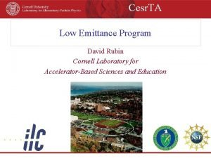 Cesr TA Low Emittance Program David Rubin Cornell
