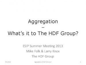 Aggregation Whats it to The HDF Group ESIP