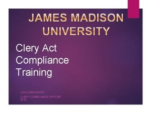 Clery Act Compliance Training LISA CARICKHOFF CLERY COMPLIANCE