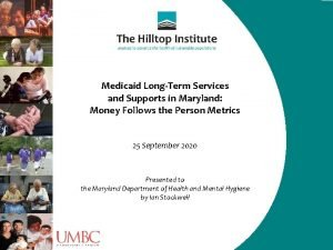 Medicaid LongTerm Services and Supports in Maryland Money