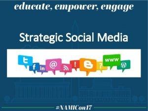 Strategic Social Media Why Social Media Foster and