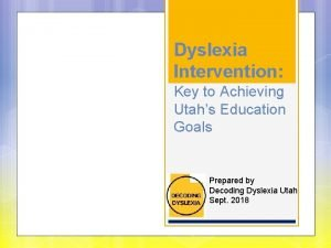 Dyslexia Intervention Key to Achieving Utahs Education Goals