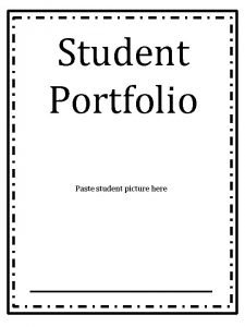 Student Portfolio Paste student picture here Personal Information