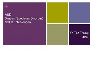ASD Autism Spectrum Disorder SSLD Intervention Ka Tat