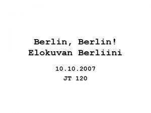 Berlin Berlin Elokuvan Berliini 10 2007 JT 120