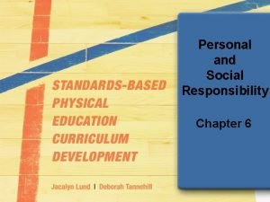 Personal and Social Responsibility Chapter 6 Responsibility Defined