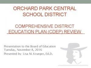 ORCHARD PARK CENTRAL SCHOOL DISTRICT COMPREHENSIVE DISTRICT EDUCATION