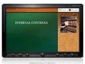 Internal Controls INTERNAL CONTROLS Copyright 2011 We Comply