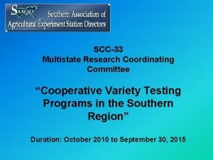 SCC33 Multistate Research Coordinating Committee Cooperative Variety Testing