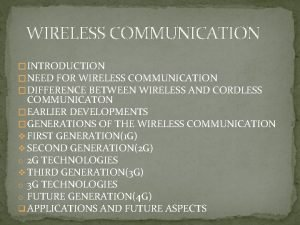 WIRELESS COMMUNICATION INTRODUCTION NEED FOR WIRELESS COMMUNICATION DIFFERENCE