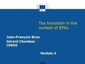 Tax transition in the context of EPAs JeanFranois