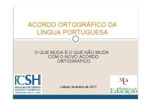 ACORDO ORTOGRFICO DA LNGUA PORTUGUESA O QUE MUDA