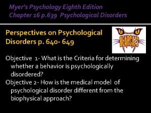 Myers Psychology Eighth Edition Chapter 16 p 639
