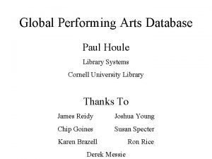 Global Performing Arts Database Paul Houle Library Systems