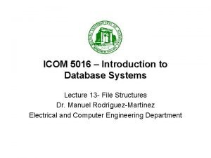 ICOM 5016 Introduction to Database Systems Lecture 13