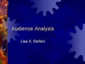 Audience Analysis Lisa A Stefani Analyzing the Audience