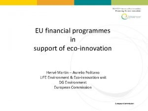 EU financial programmes in support of ecoinnovation Herv