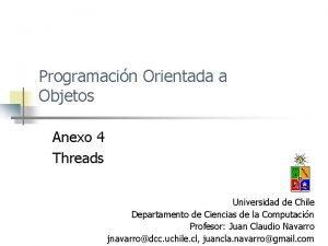 Programacin Orientada a Objetos Anexo 4 Threads Universidad