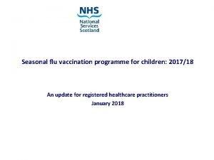 Seasonal flu vaccination programme for children 201718 An