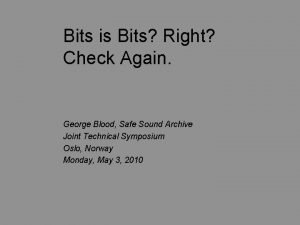 Bits is Bits Right Check Again George Blood