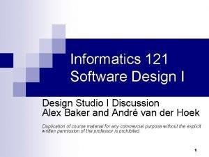 Informatics 121 Software Design I Design Studio I