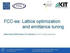 FCCee Lattice optimization and emittance tuning Bastian Haerer