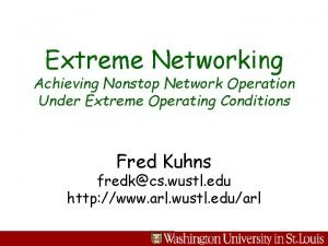 Extreme Networking Achieving Nonstop Network Operation Under Extreme
