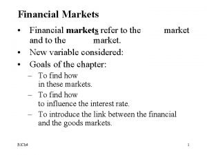 Financial Markets Financial markets refer to the and