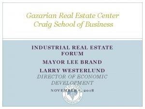Gazarian Real Estate Center Craig School of Business