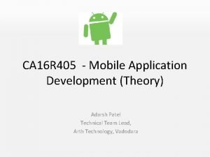 CA 16 R 405 Mobile Application Development Theory