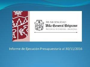 Informe de Ejecucin Presupuestaria al 30112016 Auditora UNC