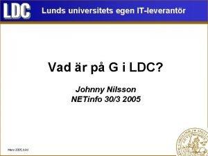 Lunds universitets egen ITleverantr Vad r p G
