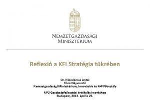 Reflexi a KFI Stratgia tkrben Dr Nikodmus Antal
