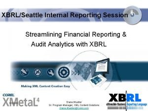 XBRLSeattle Internal Reporting Session Streamlining Financial Reporting Audit