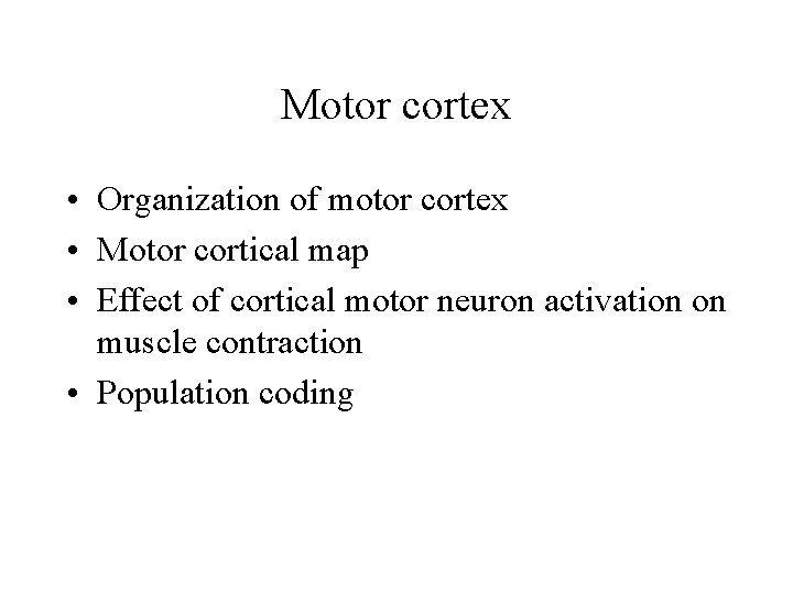 Motor cortex Organization of motor cortex Motor cortical
