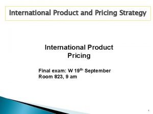 International Product and Pricing Strategy International Product Pricing