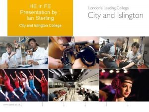 HE in FE Presentation by Ian Sterling City