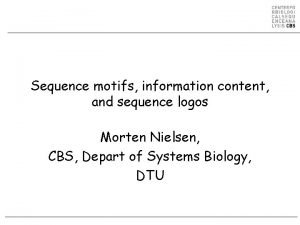 Sequence motifs information content and sequence logos Morten