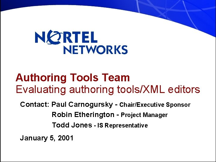 Authoring Tools Team Evaluating authoring toolsXML editors Contact