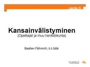 Kansainvlistyminen Opettajat ja muu henkilkunta Bastian Fhnrich 5