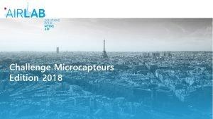 Challenge Microcapteurs Edition 2018 Challenge capteurs Edition 2018