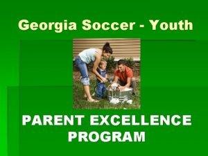 Georgia Soccer Youth PARENT EXCELLENCE PROGRAM Careful Children