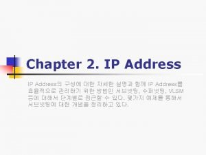 n n IP Address IP Addressing Subnet Mask