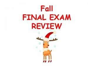 Fall FINAL EXAM REVIEW Semester Final Exam LAYOUT